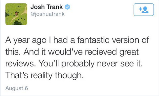 Sure, Josh. Whatever you say. Side note: Mr. Trank's tweet was deleted, most likely when he got a phone call saying that he would never work again if it stayed up much longer.